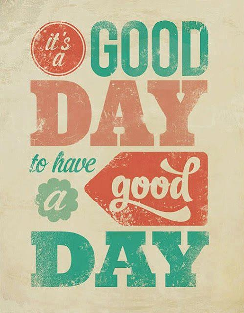 good_day_quotes_a_good_day_to_have_a_good_day_quotes_love